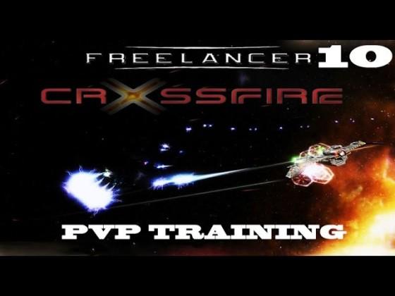 10 Freelancer: Crossfire [PvP Training | Professional] - Standing Still [Part 10]